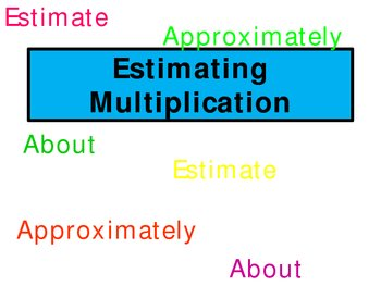 Estimating Multiplication