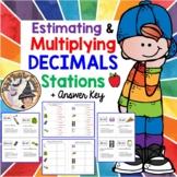 Estimating and Multiplying Decimals STATIONS Estimate Decimals Multiply Centers