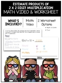 Estimating Products of 2 x 2 Digit Multiplication Math Video and Worksheet