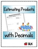 Estimating Products with Decimals