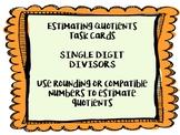 Estimating Quotients Task Cards - Single Digit Divisor