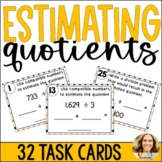 Estimating Quotients Using Compatible Numbers Task Cards