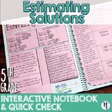 Estimating Solutions Interactive Notebook Activity and Quick Check TEKS 5.3A