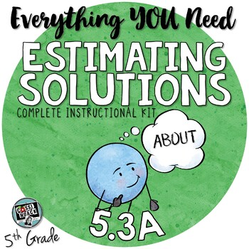 - Estimating Solutions to Real World Story Problems TEKS 5.3A 5th grade