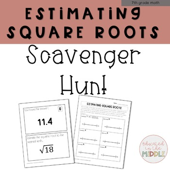 Estimating Square Roots Activity : Scavenger Hunt