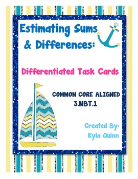 Estimating Sums & Differences: Differentiated Task Cards Common Core 3.NBT.1