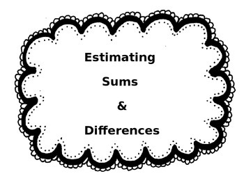 Estimating Sums & Differences Notes