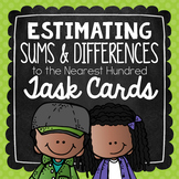 Estimating Sums & Differences to the Nearest Hundreds Plac