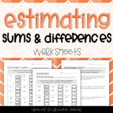 Estimating Sums & Differences Worksheets