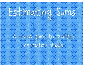 Estimating Sums Review Game