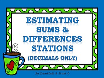 Estimating Sums and Differences Stations (Decimals Only)
