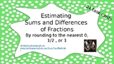 Estimating Sums and Differences of Fractions by Rounding to Nearest 0, 1/2, 1