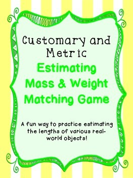 Estimating Weight and Mass Matching Game - TEKS 4.8a