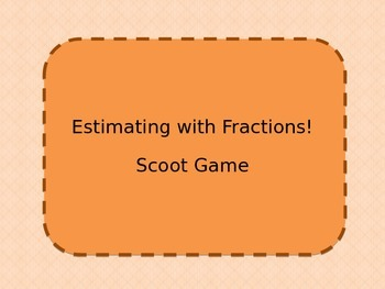 Estimating with Fractions- Scoot Game