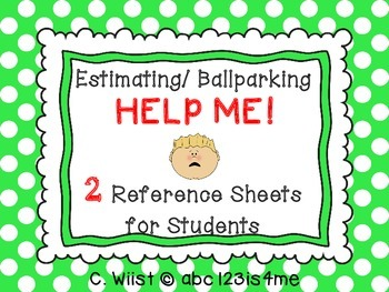 Estimation - Estimating / Ballparking {HELP ME!} Reference Sheets for Students