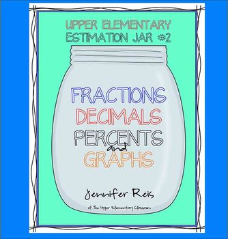 Estimation Jar #2 - Percents, Decimals, Fractions, and Graphing, SmarterBalanced