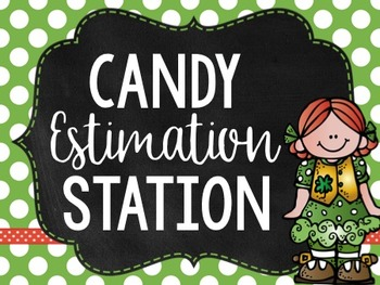 Estimation Station - A Saint Patrick's Day Math Activity