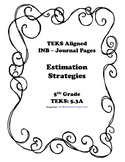 Estimation Strategies INB TEKS 5.3A