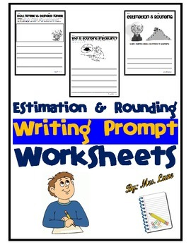 Estimation and Rounding Writing Prompt Worksheets
