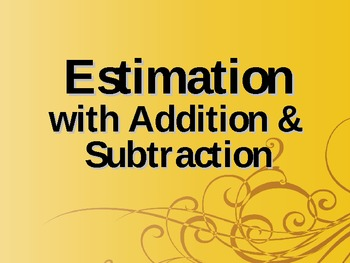 Estimation with Addition & Subtraction