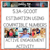 Estimation with Compatible Numbers SCOOT 5.3A