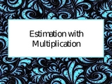 Estimation with Multiplication PowerPoint Presentation