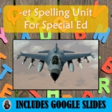 Et Spelling Unit for Special Education with Lesson Plans