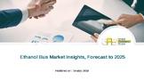 Ethanol Bus Market Insights, Forecast to 2025