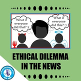 Ethical Dilemma in The News