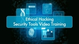 Ethical Hacking - Security Tools Video Training