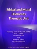 Ethical and Moral Dilemmas Thematic Unit: My Sister's Keeper and Never Let Me Go