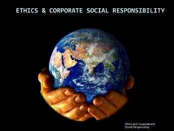 Ethics & Corporate Social Responsibility