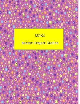 Ethics Project Outline: Racism