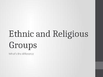 Ethnic V.S. Religious Group
