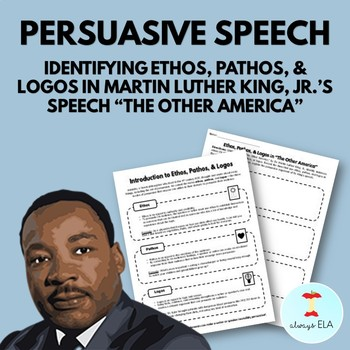 """Ethos, Pathos, and Logos in Martin Luther King, Jr.'s Speech """"The Other America"""""""