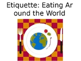 Etiquette: Eating Around the World
