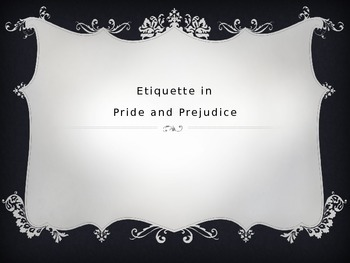 Etiquette in Pride and Prejudice powerpoint