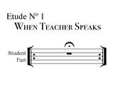 Etude No 1: When Teacher Speaks