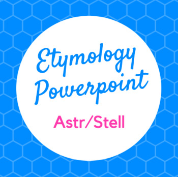 Etymology PowerPoint Astr and Stell