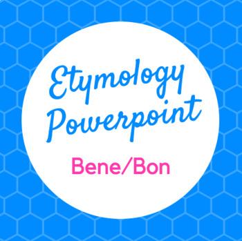 Etymology PowerPoint Bene and Bon (good)