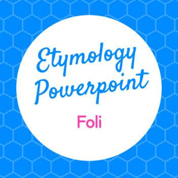 Etymology PowerPoint Foli (leaf)