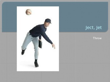 Etymology PowerPoint Ject/Jet (Throw)