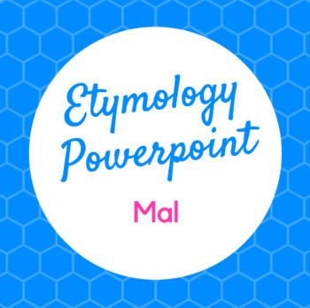 Etymology PowerPoint Mal (Bad)
