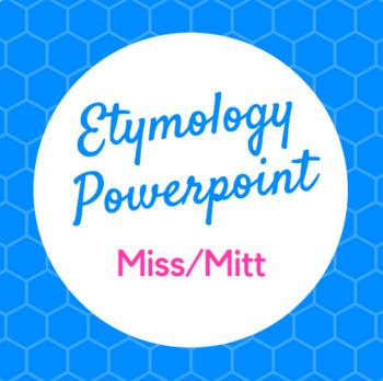 Etymology PowerPoint Miss and Mitt (to send)