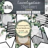 Eucalyptus 2 Point Banner {Editable} Farmhouse Decor