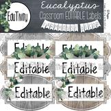 Eucalyptus Classroom Labels EDITABLE {Farmhouse Decor}