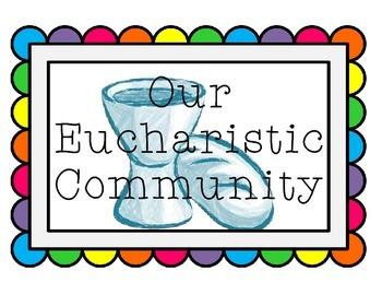 Eucharistic Community:  Classroom Ministries for the Catholic Classroom!