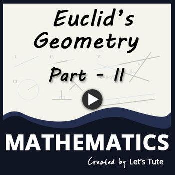 Euclid's Geometry - Part 2