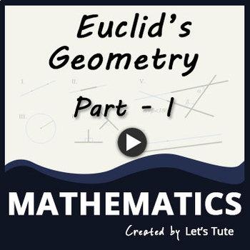 Euclid's Geometry - Part 1