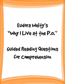 "Welty's ""Why I Live at the P.O."" Guided Reading Questions"